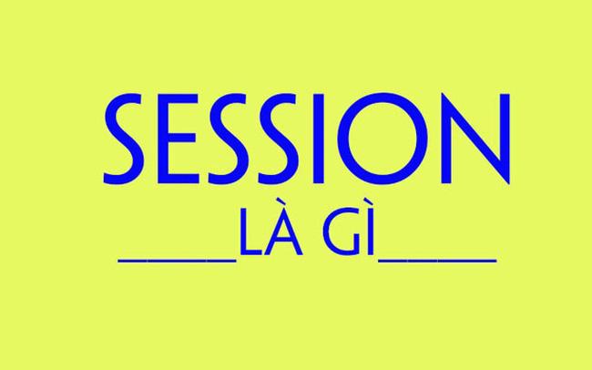 Session là gì